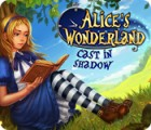 Alice's Wonderland: Cast In Shadow spēle