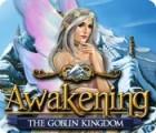 Awakening: The Goblin Kingdom spēle