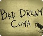 Bad Dream: Coma spēle