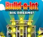 Build-a-Lot: Big Dreams spēle