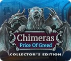 Chimeras: The Price of Greed Collector's Edition spēle