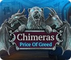 Chimeras: Price of Greed spēle