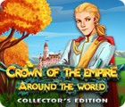 Crown Of The Empire: Around the World Collector's Edition spēle