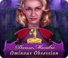 Danse Macabre: Ominous Obsession spēle