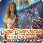 Dark Dimensions: Wax Beauty Collector's Edition spēle