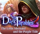 Dark Parables: The Little Mermaid and the Purple Tide spēle