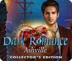 Dark Romance: Ashville Collector's Edition spēle