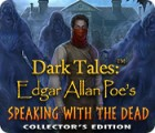 Dark Tales: Edgar Allan Poe's Speaking with the Dead Collector's Edition spēle