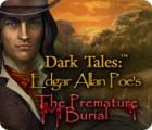 Dark Tales: Edgar Allan Poe's The Premature Burial spēle