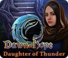 Dawn of Hope: Daughter of Thunder spēle
