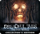 Dreadful Tales: The Fire Within Collector's Edition spēle