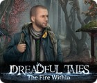 Dreadful Tales: The Fire Within spēle