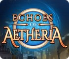 Echoes of Aetheria spēle