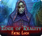 Edge of Reality: Fatal Luck spēle