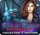 Edge of Reality: Hunter's Legacy Collector's Edition spēle