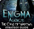 Enigma Agency: The Case of Shadows Strategy Guide spēle