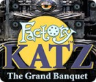 Factory Katz: The Grand Banquet spēle