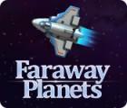 Faraway Planets spēle