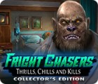 Fright Chasers: Thrills, Chills and Kills Collector's Edition spēle