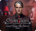 Grim Tales: Guest From The Future Collector's Edition spēle
