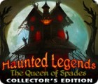 Haunted Legends: The Queen of Spades Collector's Edition spēle