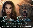 Living Legends: Beasts of Bremen Collector's Edition spēle