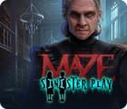 Maze: Sinister Play spēle
