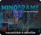 Mindframe: The Secret Design Collector's Edition spēle