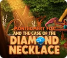 Montgomery Fox and the Case Of The Diamond Necklace spēle