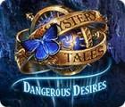 Mystery Tales: Dangerous Desires spēle