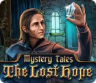 Mystery Tales: The Lost Hope spēle