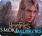 Nevertales: Smoke and Mirrors spēle