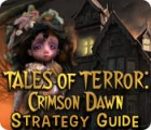 Tales of Terror: Crimson Dawn Strategy Guide spēle