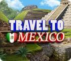 Travel To Mexico spēle
