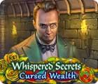 Whispered Secrets: Cursed Wealth spēle