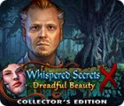 Whispered Secrets: Dreadful Beauty Collector's Edition spēle