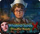 Whispered Secrets: Dreadful Beauty spēle