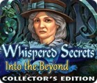 Whispered Secrets: Into the Beyond Collector's Edition spēle